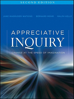 Appreciative Inquiry By Watkins, Jane Magruder/ Mohr, Bernard J.